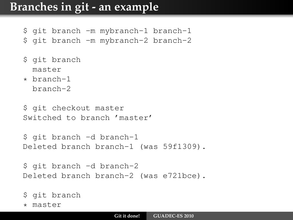 Branches in git - an example $ git branch -m my...