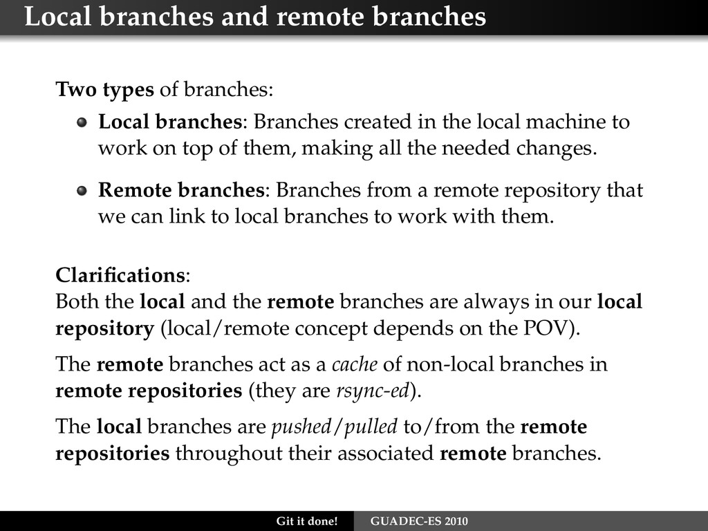 Local branches and remote branches Two types of...