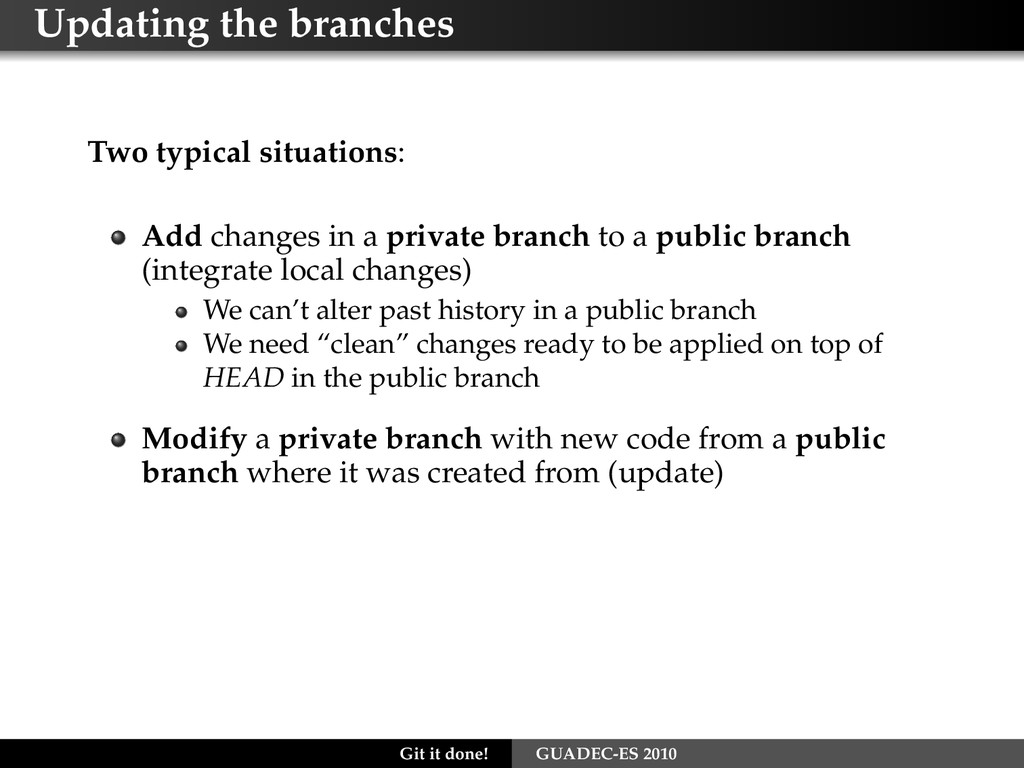 Updating the branches Two typical situations: A...