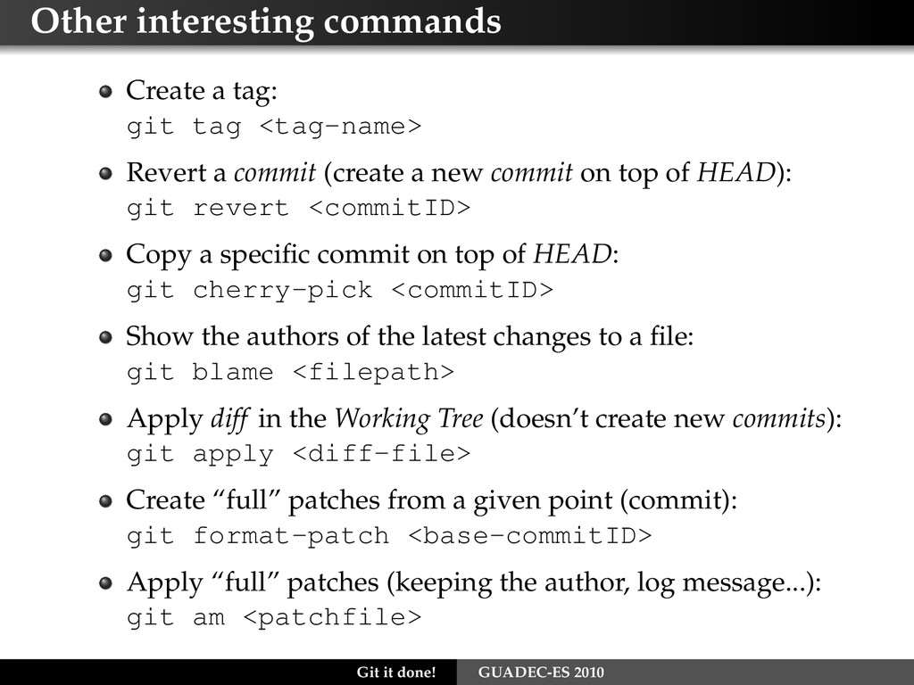 Other interesting commands Create a tag: git ta...