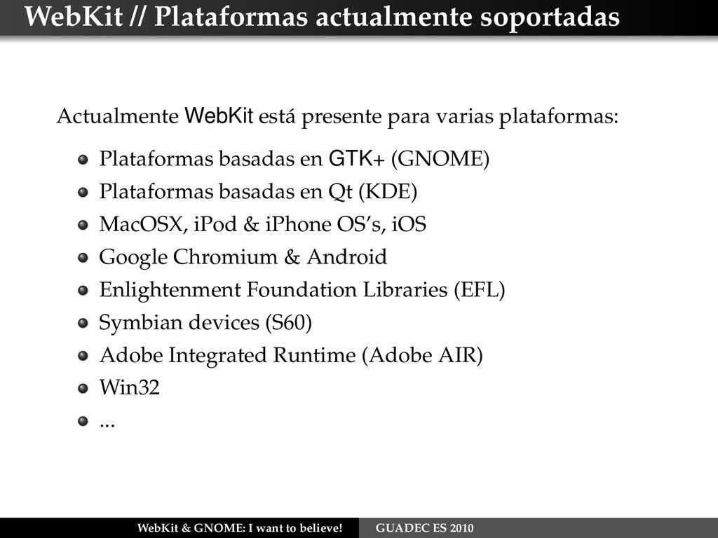WebKit // Plataformas actualmente soportadas Ac...
