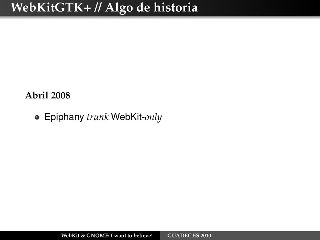 WebKitGTK+ // Algo de historia Abril 2008 Epiph...