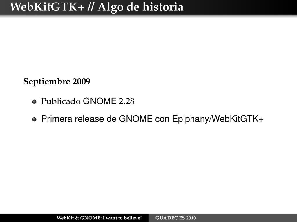 WebKitGTK+ // Algo de historia Septiembre 2009 ...