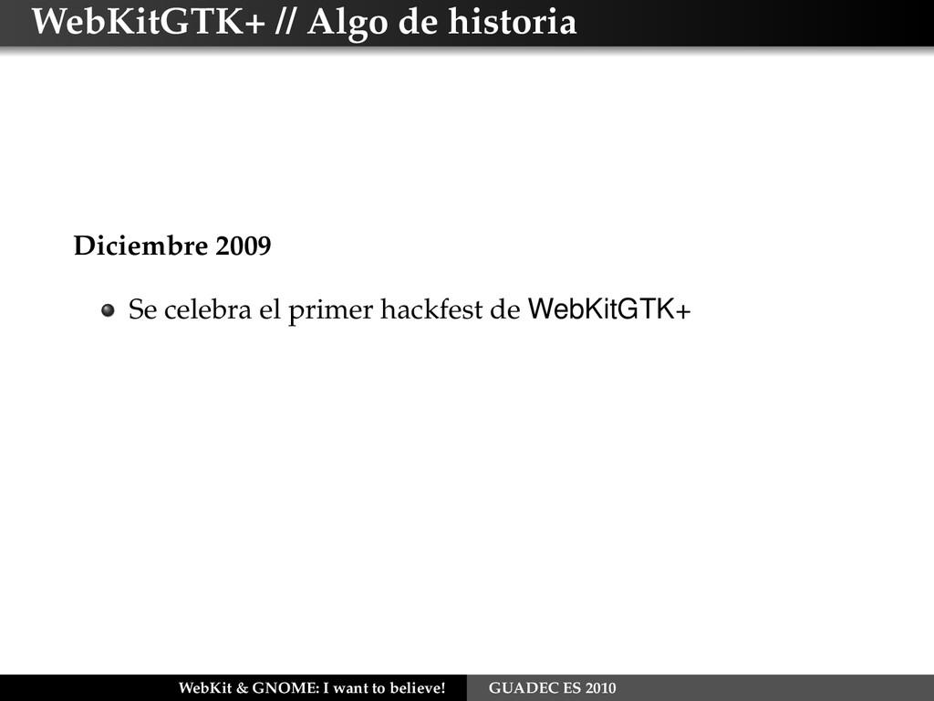 WebKitGTK+ // Algo de historia Diciembre 2009 S...