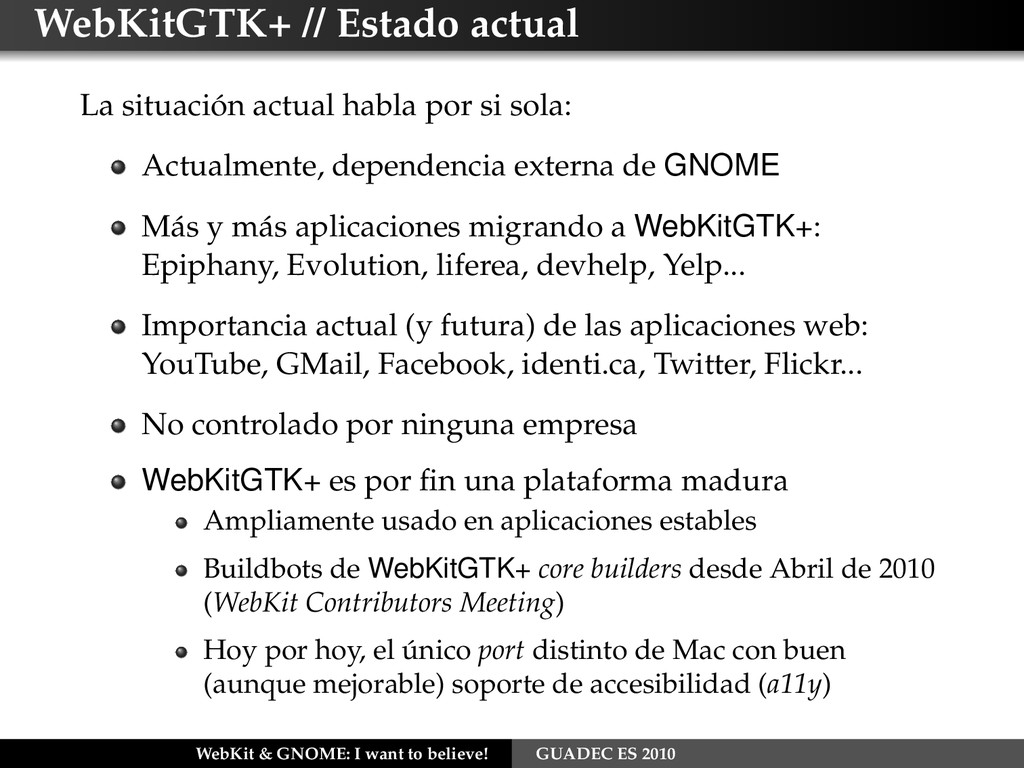 WebKitGTK+ // Estado actual La situación actual...