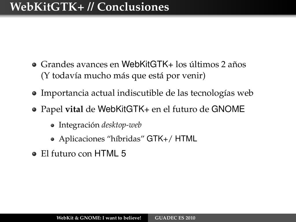 WebKitGTK+ // Conclusiones Grandes avances en W...