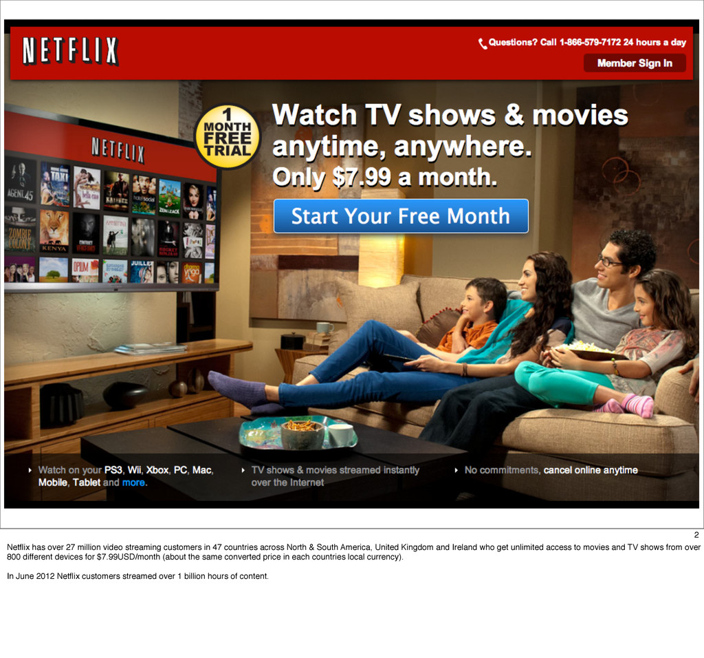 2 Netflix has over 27 million video streaming cu...