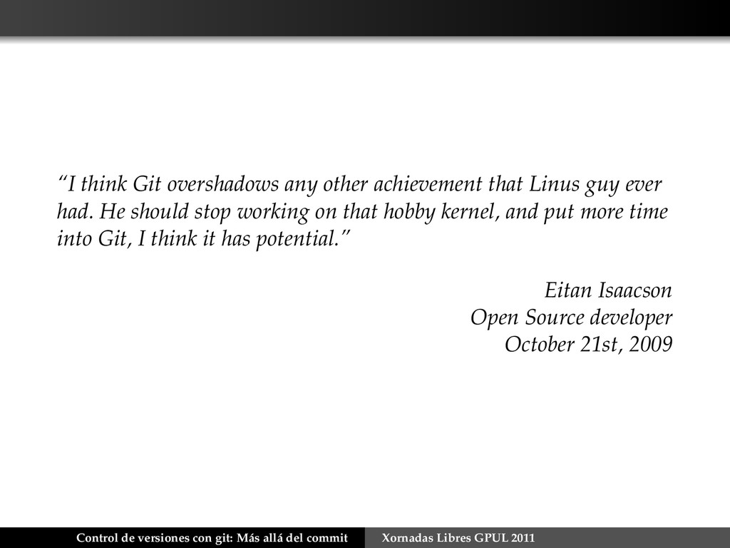 """I think Git overshadows any other achievement ..."