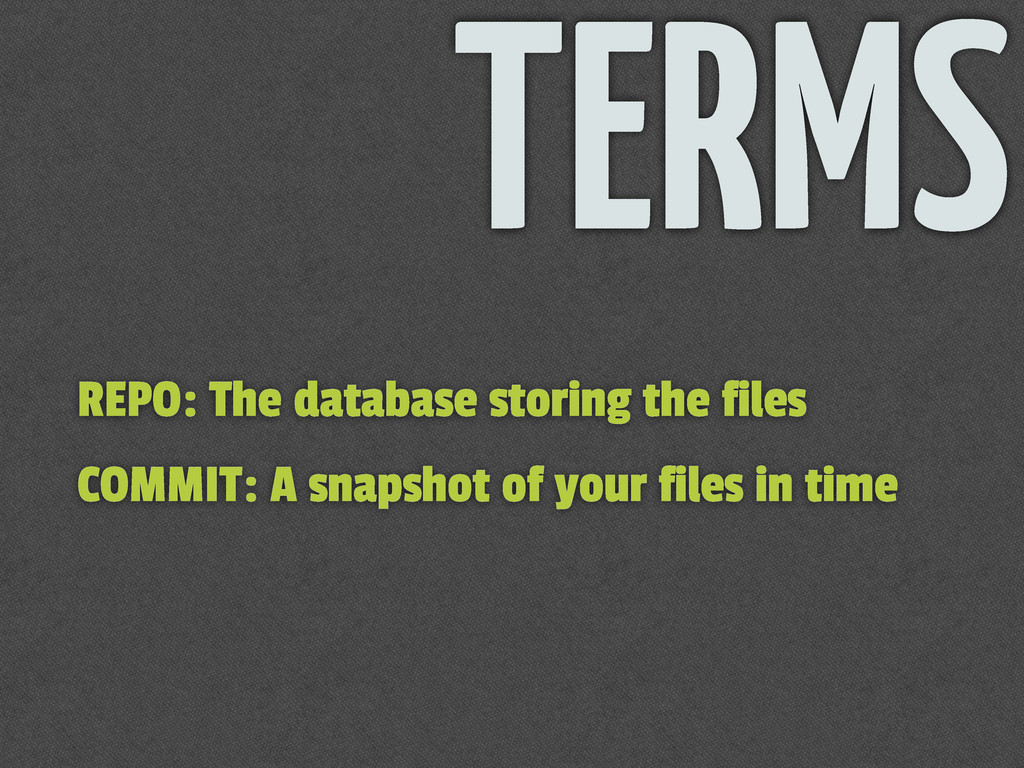 TERMS REPO: The database storing the files COMM...
