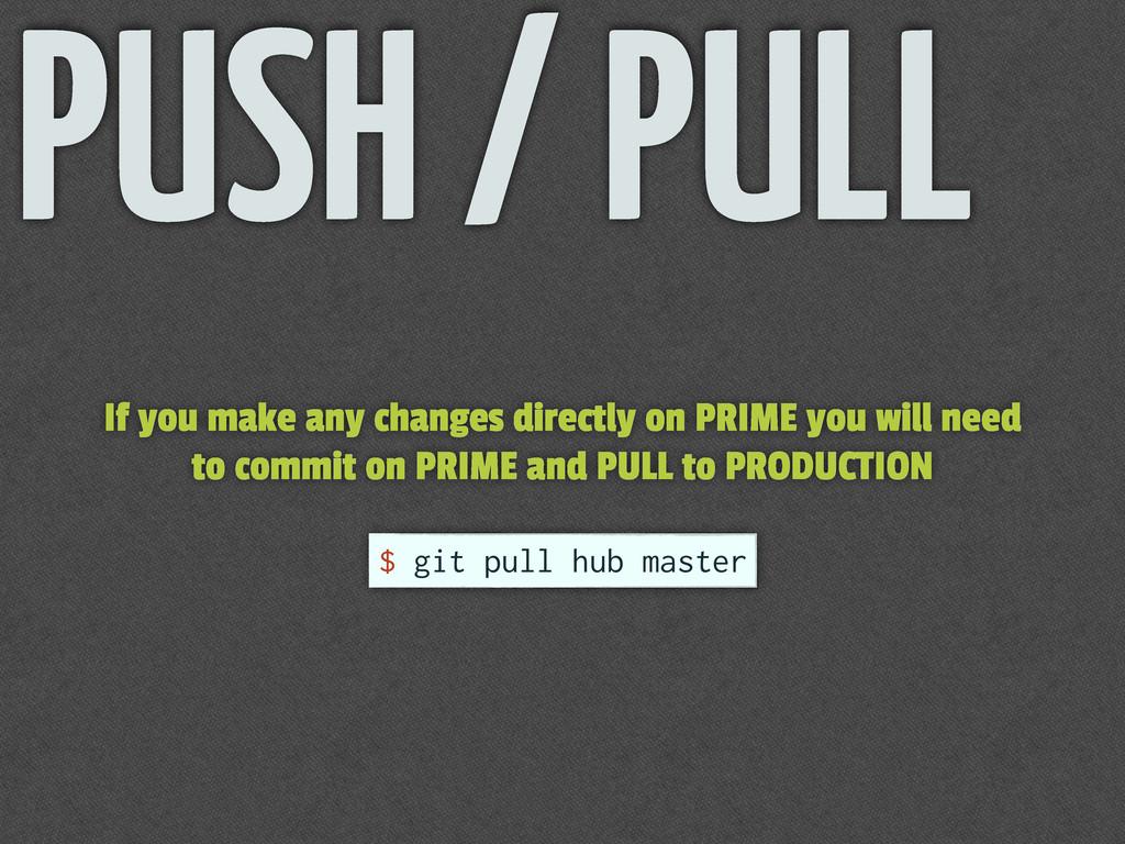 PUSH / PULL $ git pull hub master If you make a...