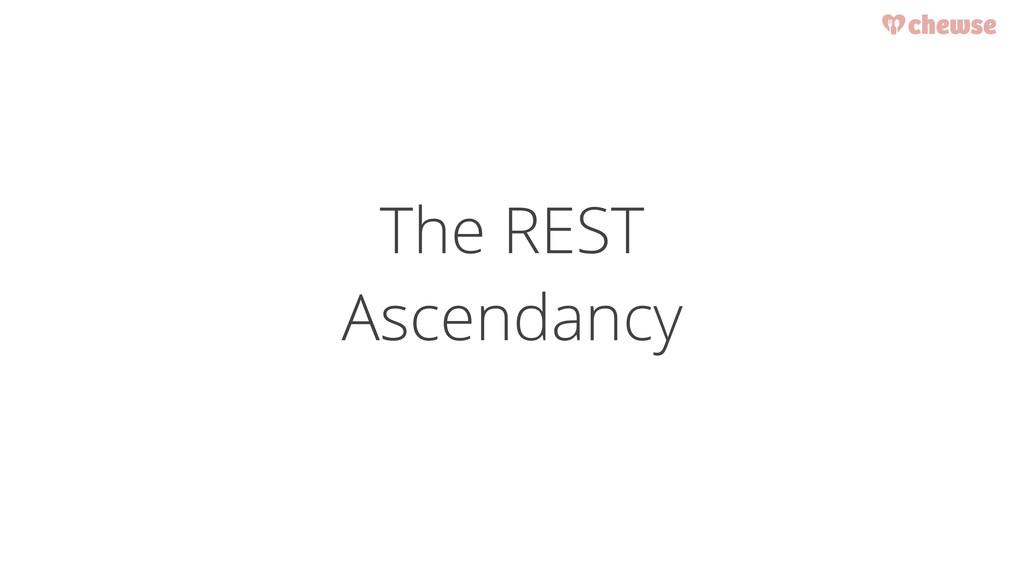 The REST Ascendancy
