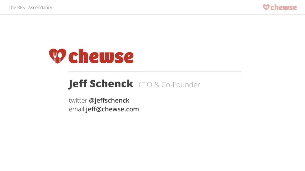 The REST Ascendancy Jeff Schenck CTO & Co-Founde...