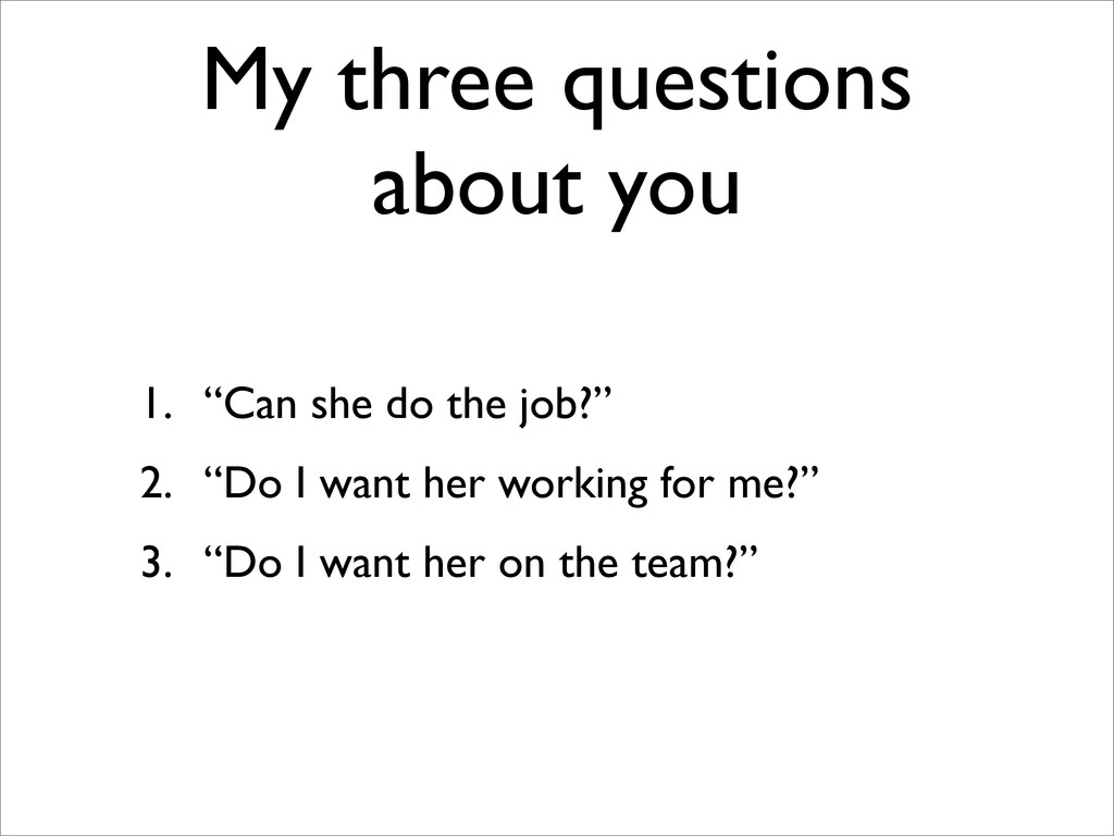 """My three questions about you 1. """"Can she do the..."""