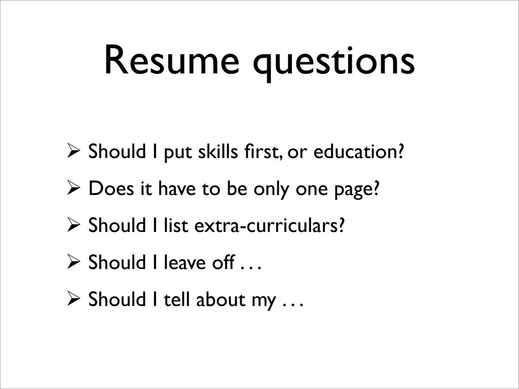 Resume questions  Should I put skills first, or...