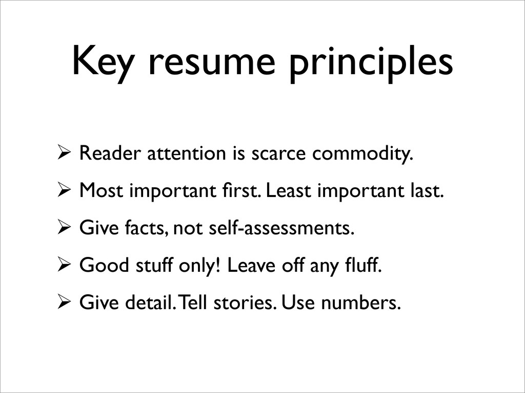 Key resume principles  Reader attention is sca...