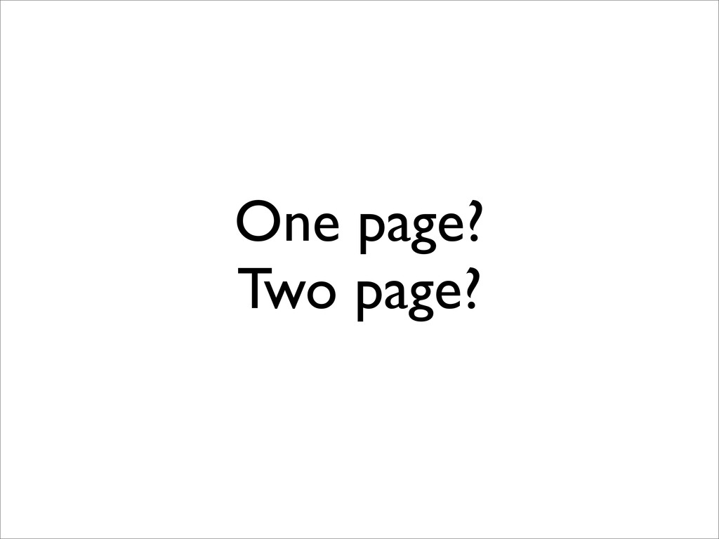 One page? Two page?
