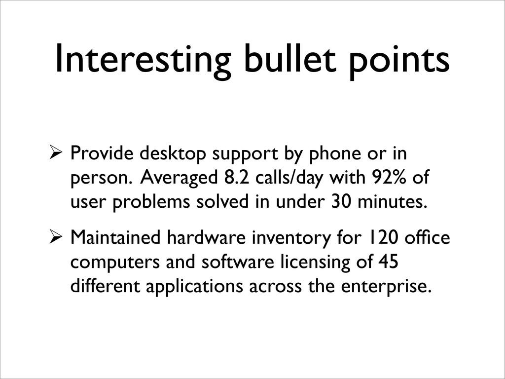 Interesting bullet points  Provide desktop sup...
