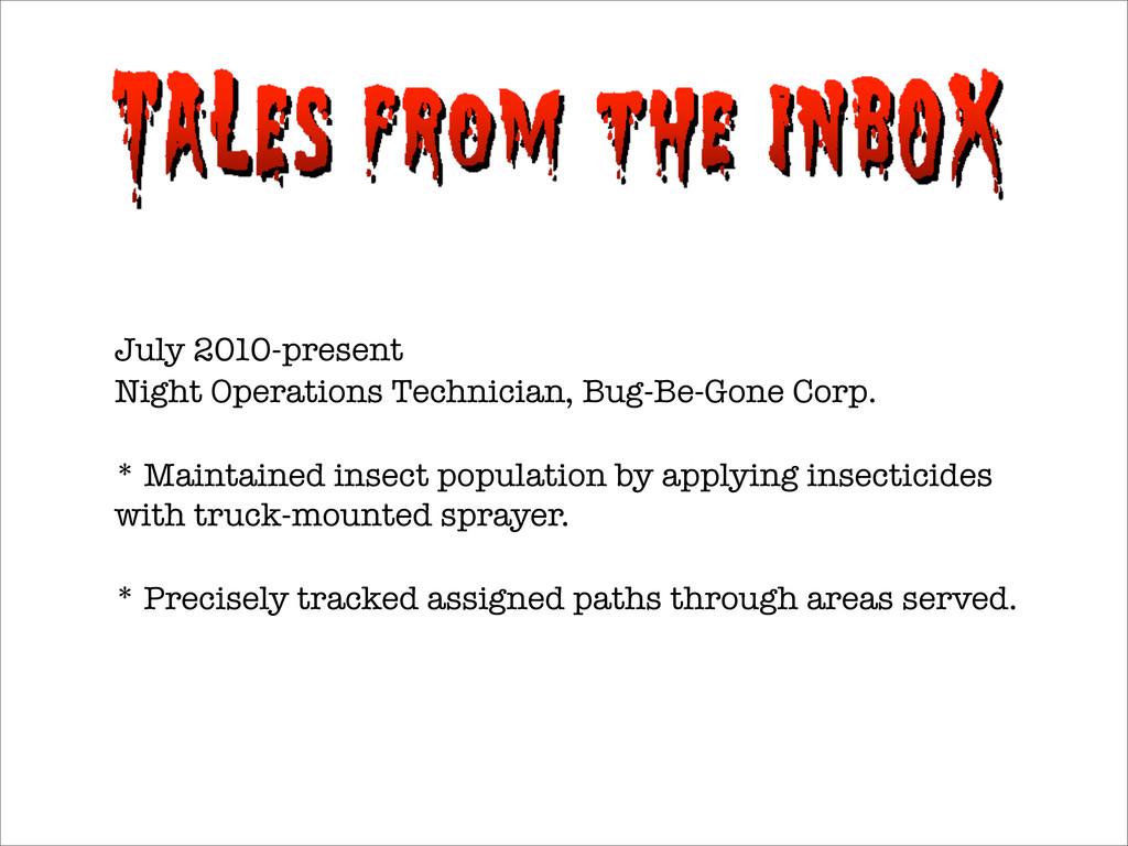 July 2010-present Night Operations Technician, ...