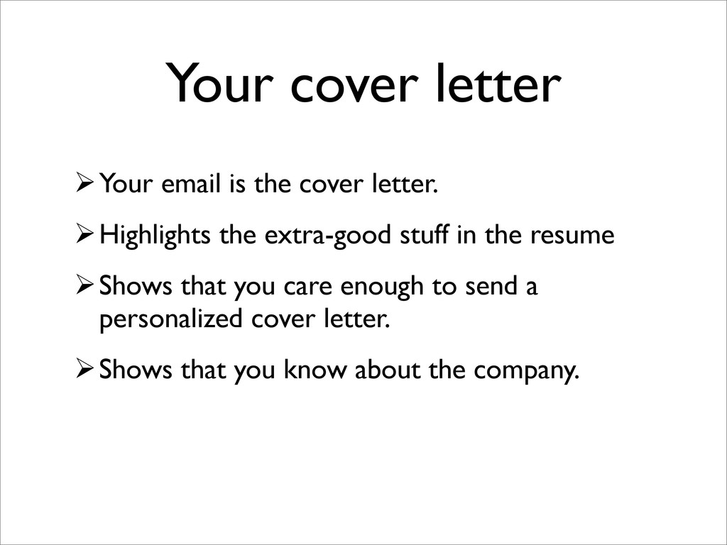 Your cover letter Your email is the cover lett...