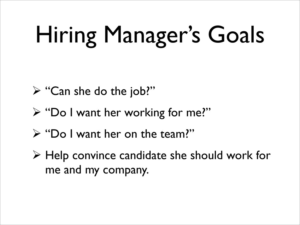 """Hiring Manager's Goals  """"Can she do the job?"""" ..."""