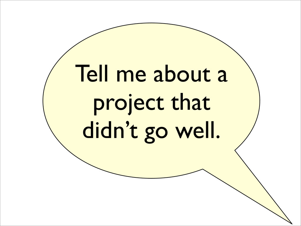 Tell me about a project that didn't go well.