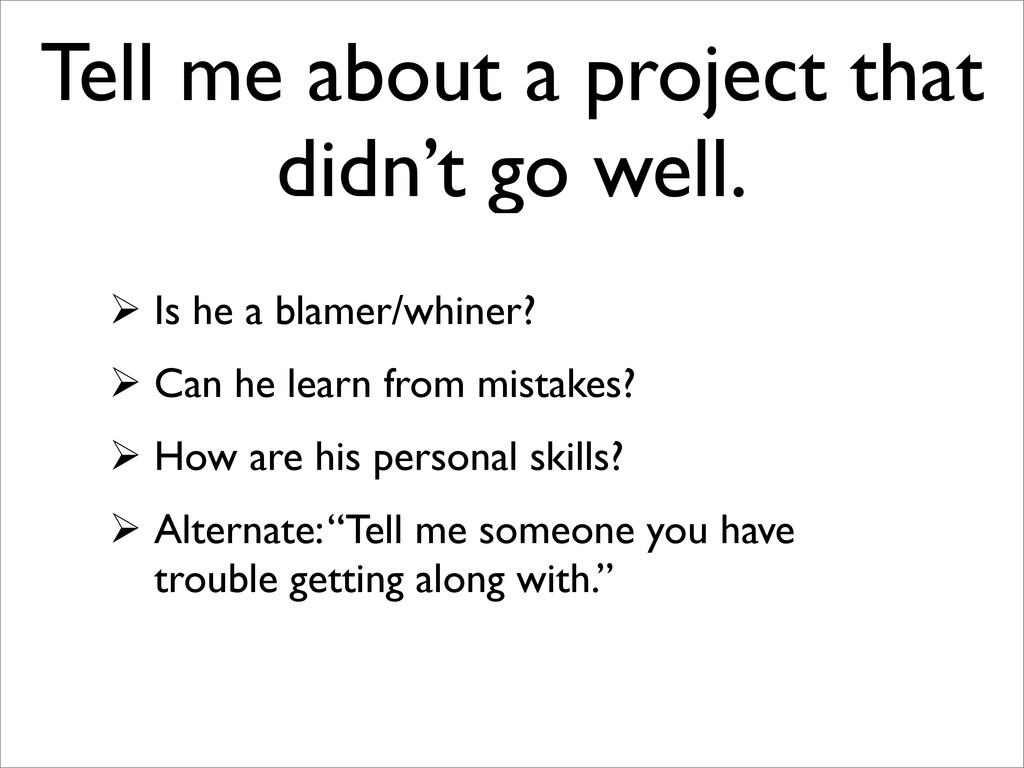 Tell me about a project that didn't go well.  ...