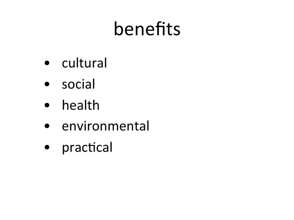benefits  •  cultural   •  social...