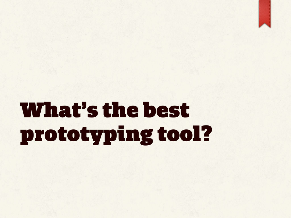 What's the best prototyping tool?