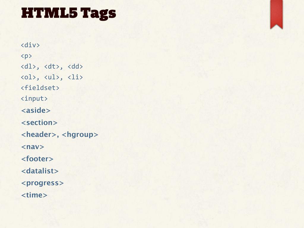 HTML5 Tags <div> <p> <dl>, <dt>, <dd> <ol...