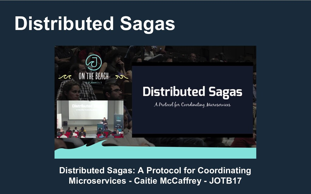 Distributed Sagas Distributed Sagas: A Protocol...