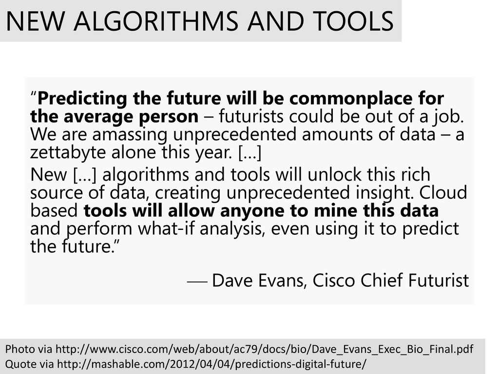 """Predicting the future will be commonplace for ..."