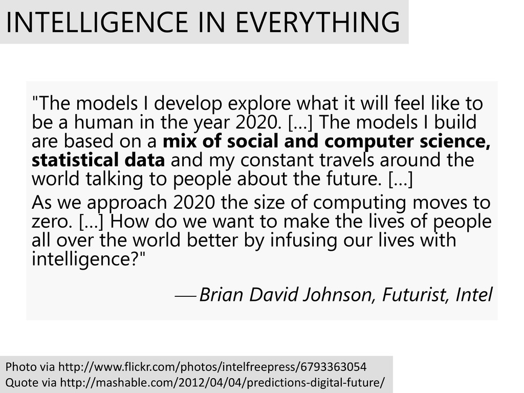 "INTELLIGENCE IN EVERYTHING ""The models I develo..."