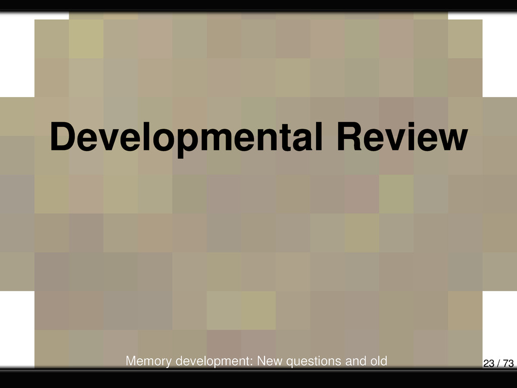 Developmental Review Memory development: New qu...
