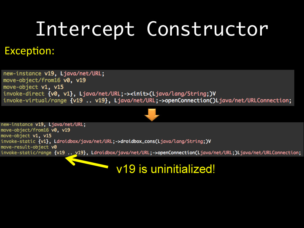 Intercept Constructor ExcepAon: v19 is uninit...