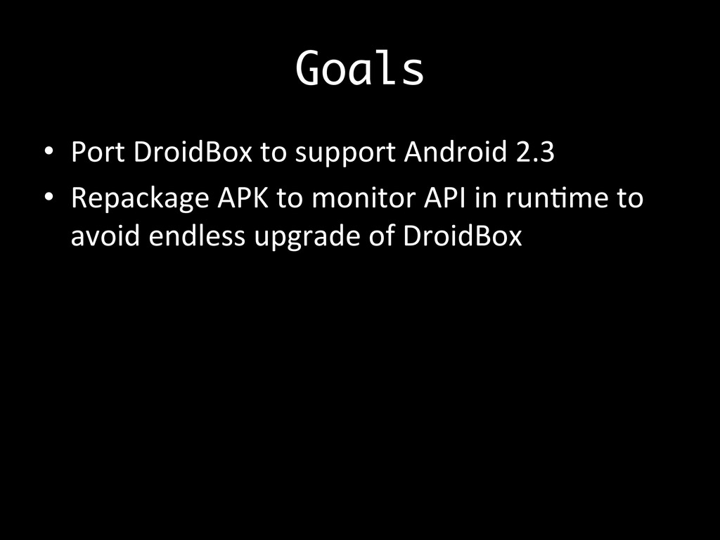 Goals •  Port	