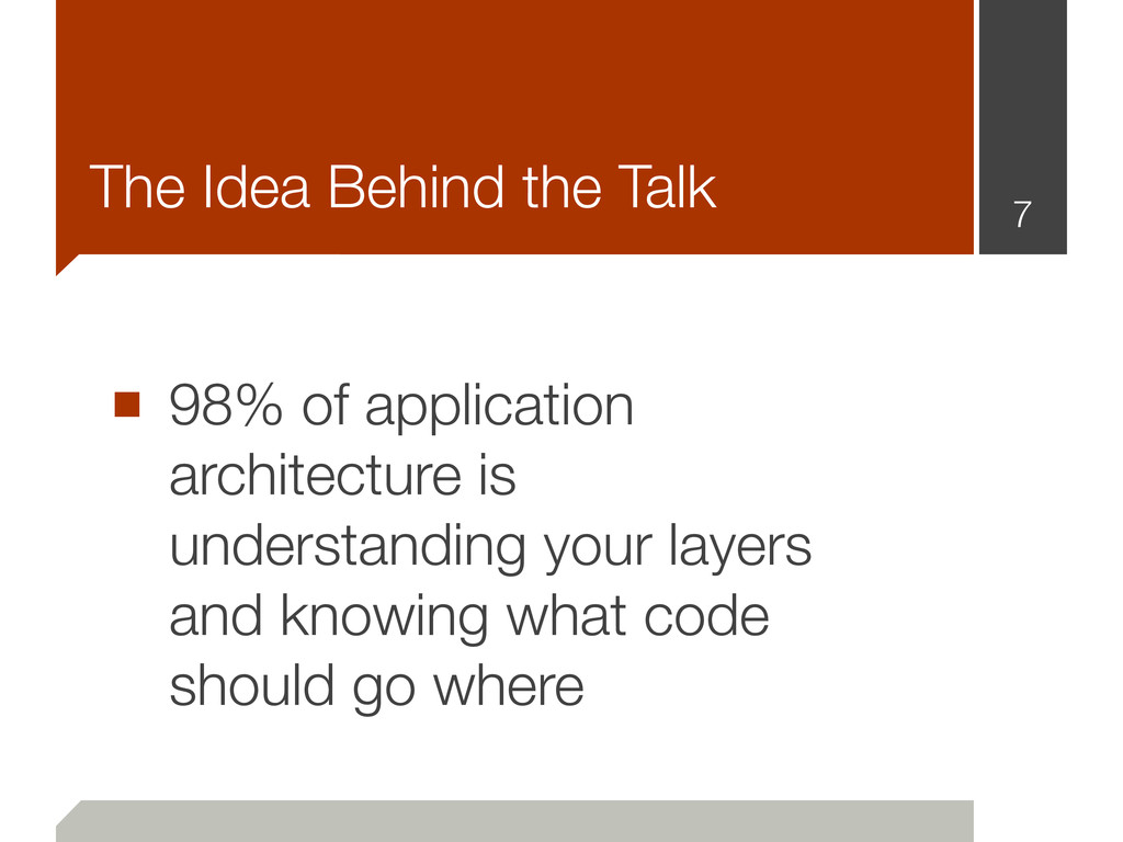 The Idea Behind the Talk ■ 98% of application a...