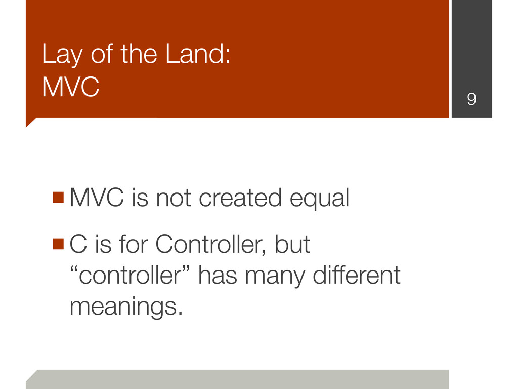 ■MVC is not created equal ■C is for Controller,...