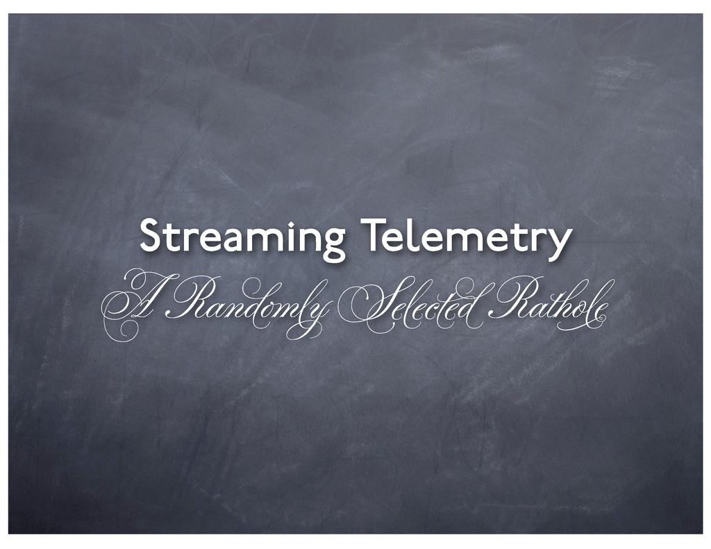 Streaming Telemetry