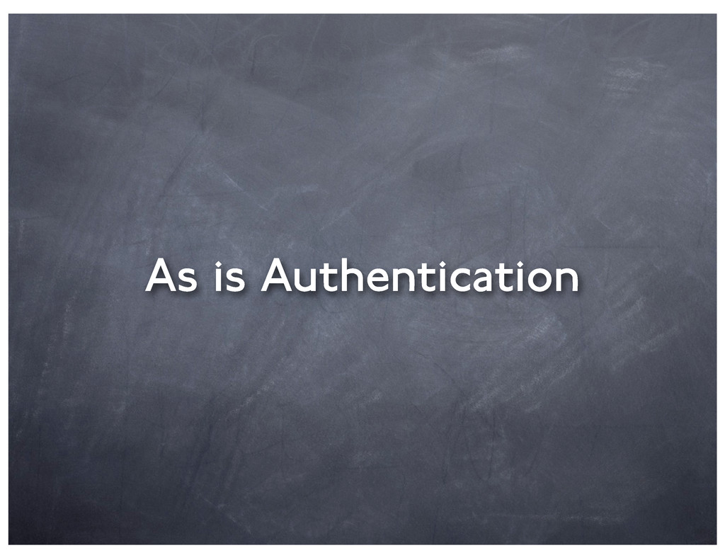 As is Authentication