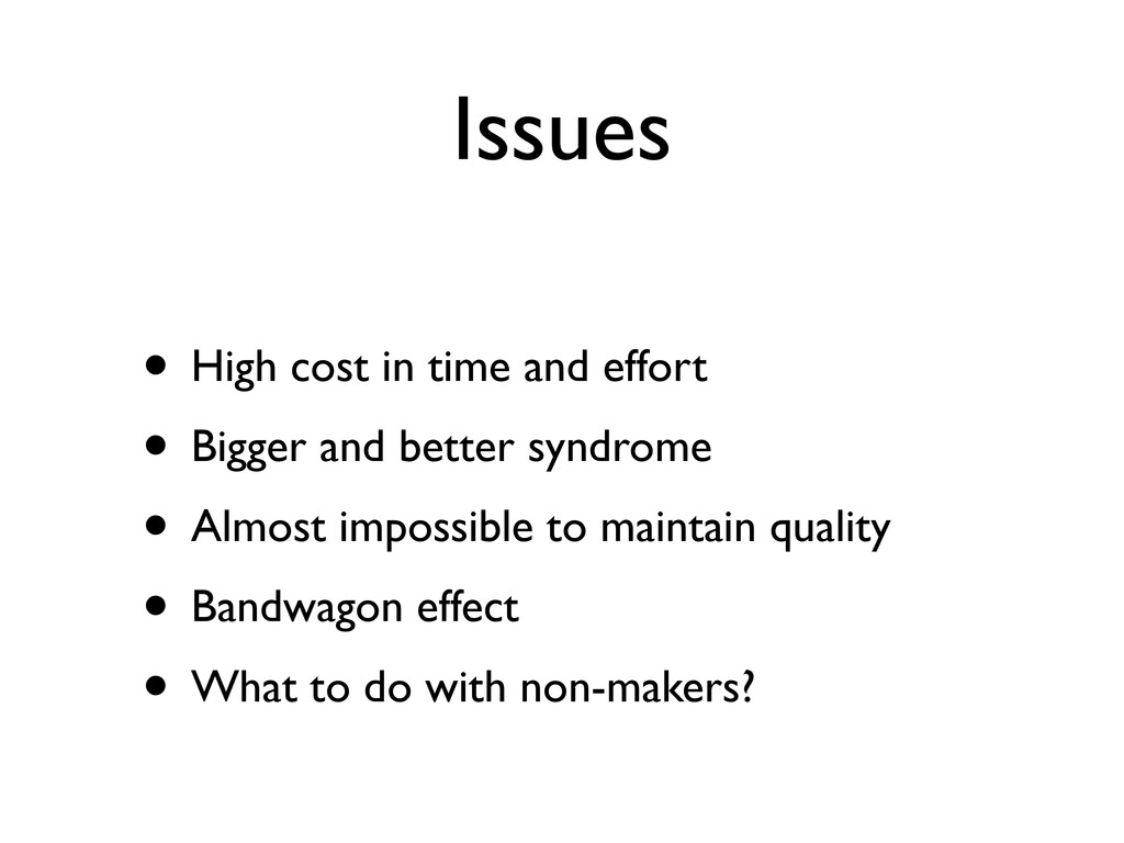 Issues • High cost in time and effort • Bigger ...