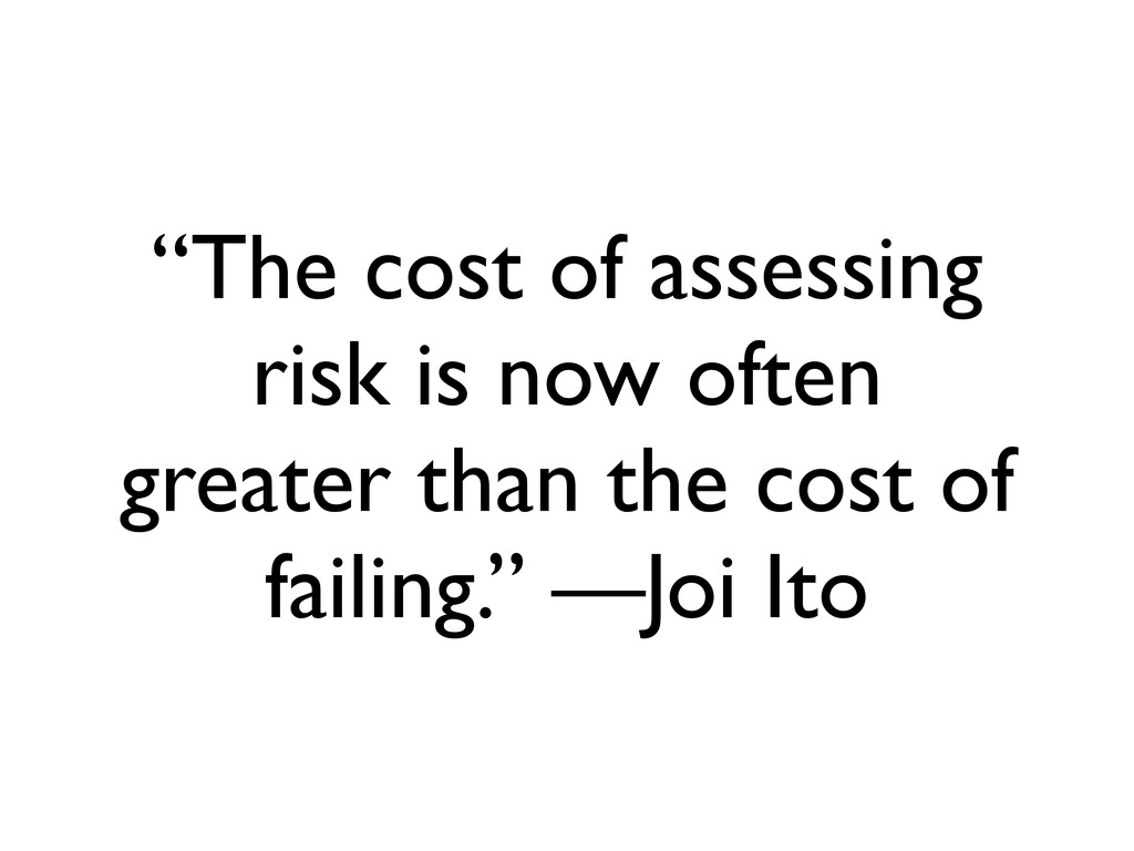 """""""The cost of assessing risk is now often greate..."""