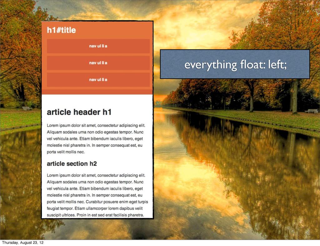 everything float: left; Thursday, August 23, 12