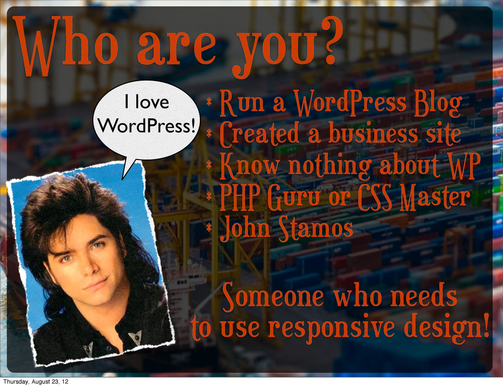 Who are you? * Run a WordPress Blog * Created a...