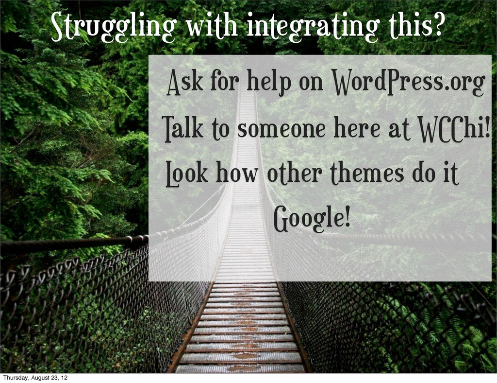 Struggling with integrating this? Ask for help ...