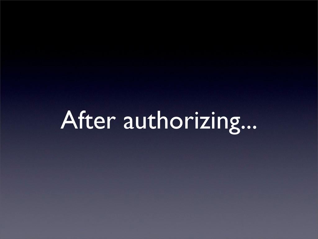 After authorizing...