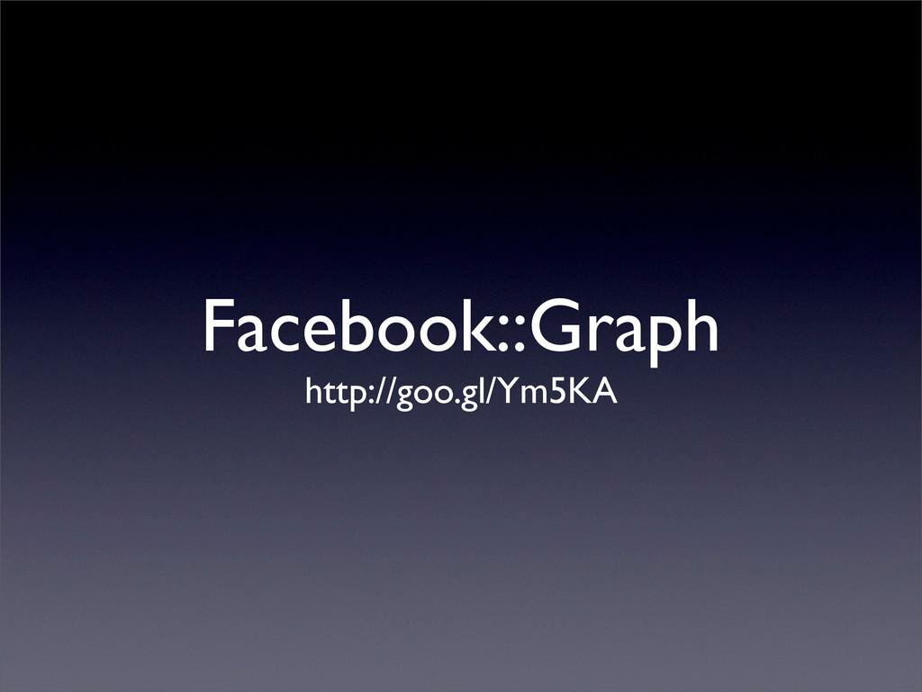 Facebook::Graph http://goo.gl/Ym5KA