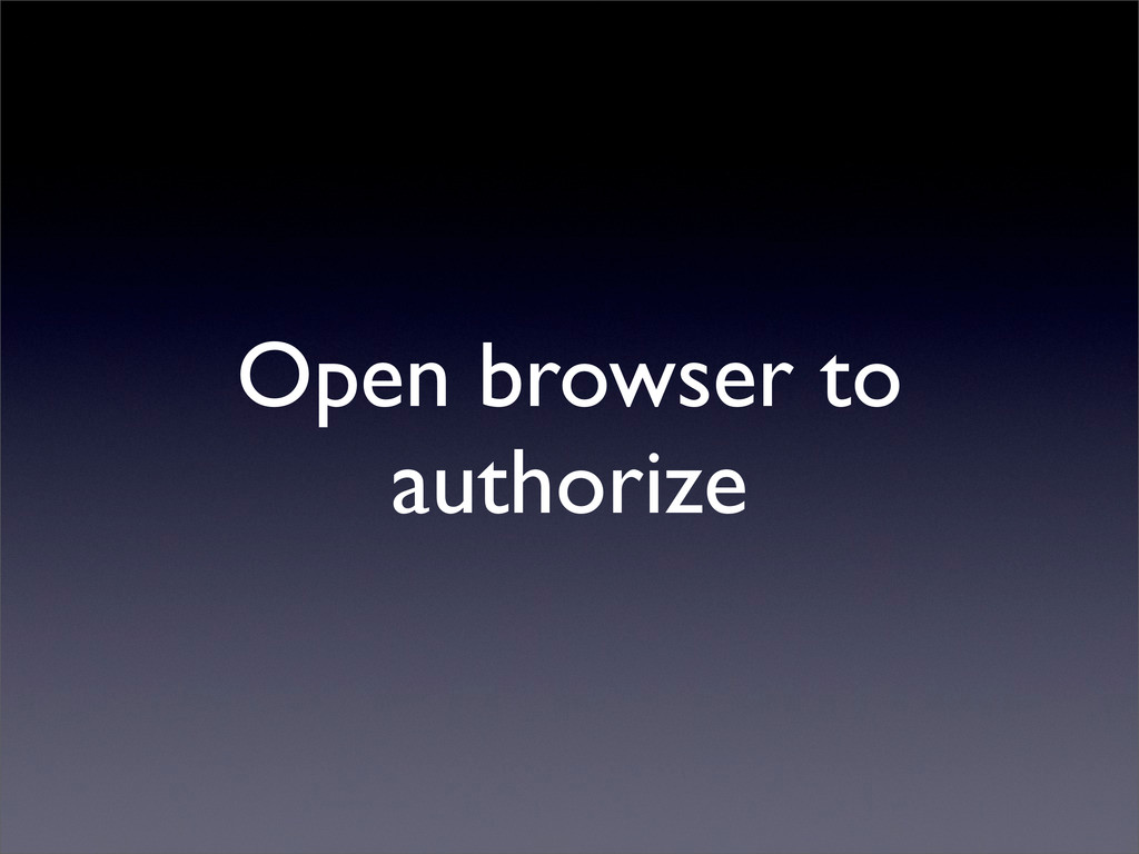 Open browser to authorize