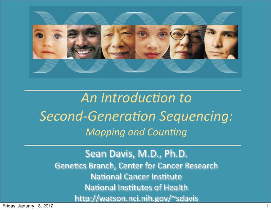 Sean Davis, M.D., Ph.D. Gene0cs Bra...