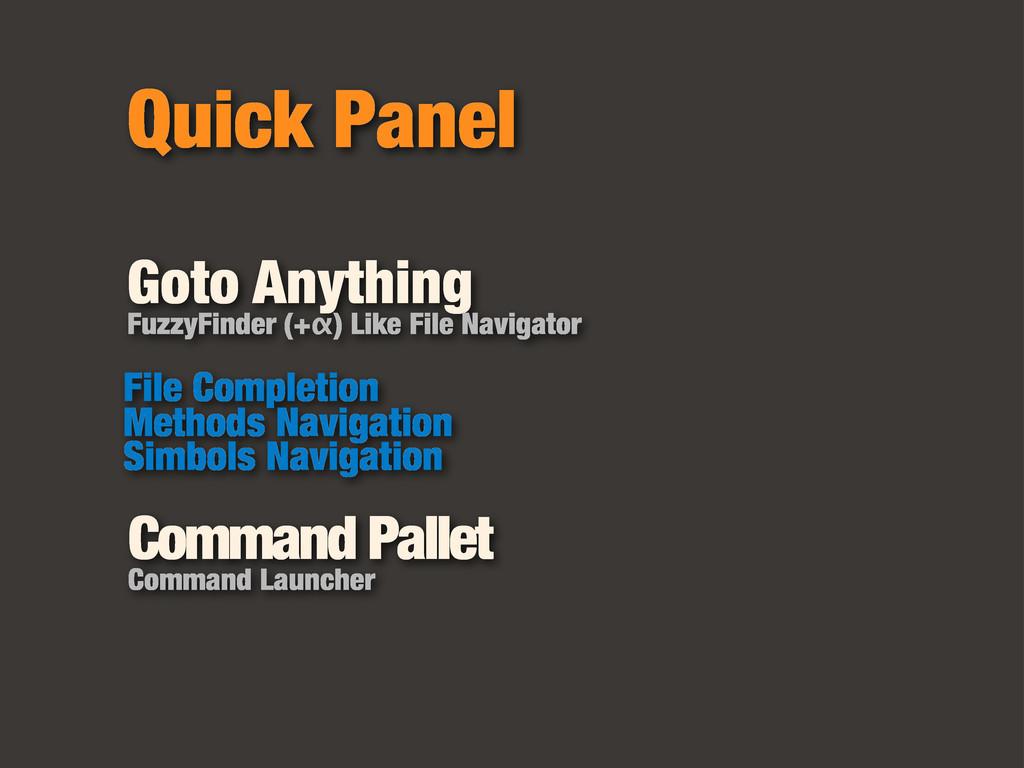 Quick Panel Goto Anything FuzzyFinder (+α) Like...