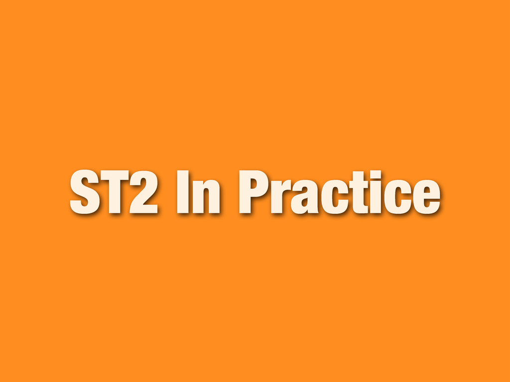 ST2 In Practice